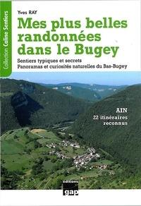 Yves Ray - Mes plus belles randonnées dans le Bugey (Ain).