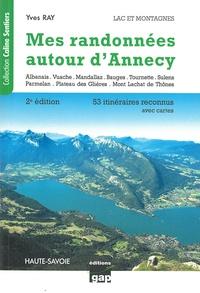 Yves Ray - Mes randonnées autour d'Annecy - Lac et montagne, Haute-Savoie. De la randonnée familiale à la randonnée alpine, 53 itinéraires reconnus avec cartes.