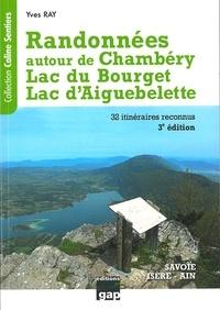 Yves Ray - Randonnées autour de Chambéry, Lac du Bourget, Lac d'Aiguebelette.