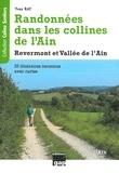 Yves Ray - Randonnées dans les collines de l'Ain - Revermont et Vallée de l'Ain : 33 itinéraires reconnus avec cartes.