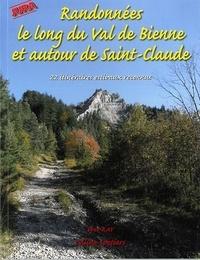 Yves Ray - Randonnées le long du Val de Bienne et autour de Saint-Claude - 22 itinéraires reconnus dont une via ferrata.