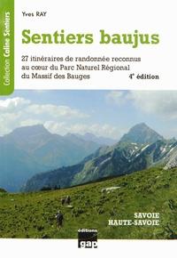 Yves Ray - Sentiers baujus - De la randonnée familiale à la randonnée sportive, 27 itinéraires reconnus au coeur du Parc Naturel Régional du Massif des Bauges.