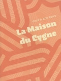 Yves Rémy et Ada Rémy - La maison du cygne.