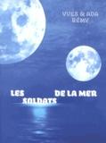 Yves Rémy et Ada Rémy - Les soldats de la mer - Chroniques illégitimes sous la Fédération.