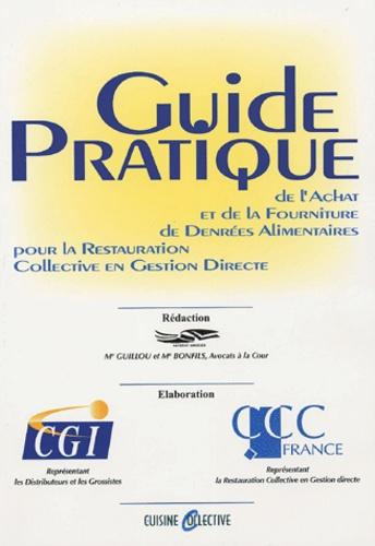Yves-René Guillou - Guide pratique de l'achat et de la fourniture de denrées alimentaire pour la restauration collective en gestion directe.