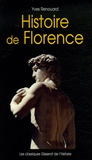 Yves Renouard - Histoire de Florence.