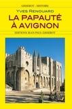 Yves Renouard - La papauté à Avignon.