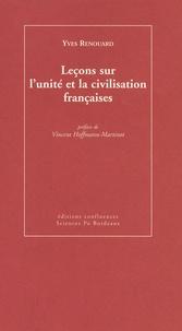 Yves Renouard - Leçons sur l'unité et la civilisation françaises.