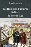 Yves Renouard - Les Hommes d'affaires italiens du Moyen Age.