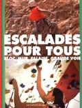 Yves Renoux et Philippe Segrestan - Escalades pour tous - Bloc, mur, falaise, grande voie.
