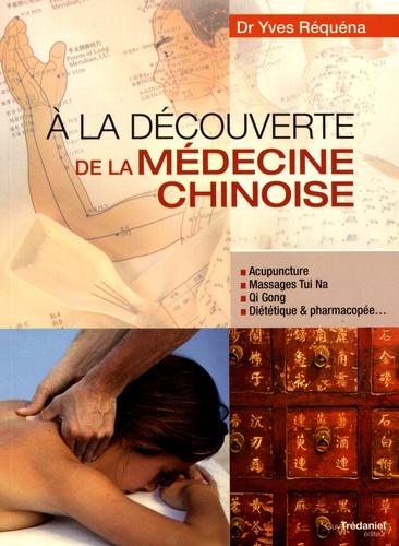 Yves Réquéna - A la découverte de la médecine chinoise.