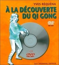 Yves Réquéna - A la découverte du Qi Gong. 1 DVD