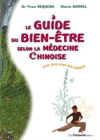 Yves Réquéna et Marie Borrel - Le guide du bien être slon la médecine chinoise - Être bien dans son élément.