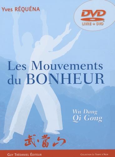 Yves Réquéna - Les Mouvements du Bonheur - Wu Dang Qi Gong. 1 DVD