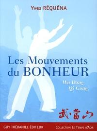 Yves Réquéna - Les Mouvements du Bonheur - Wu Dang Qi Gong.