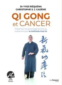 Yves Réquéna et Christophe S. J. Cadène - Qi Gong et cancer - Prévention et accompagnement au traitement par la méthode Guôlin. 1 DVD