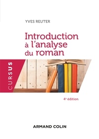Yves Reuter - Introduction à l'analyse du roman - 4e  éd..