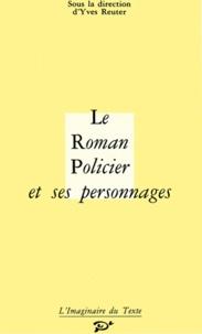Yves Reuter et  Collectif - Le roman policier et ses personnages.