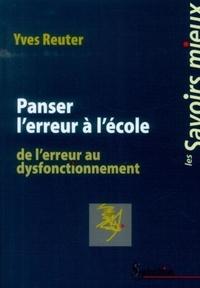 Yves Reuter - Panser l'erreur à l'école - De l'erreur au dysfonctionnement.