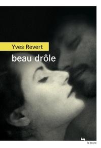 Yves Revert - Beau drôle.