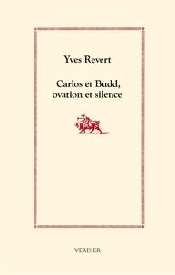 Yves Revert - Carlos et Budd, ovation et silence.