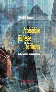 Yves Rey-Herme - L'abécédaire de la jeunesse et des banlieues.