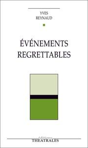 Yves Reynaud - Événements regrettables.