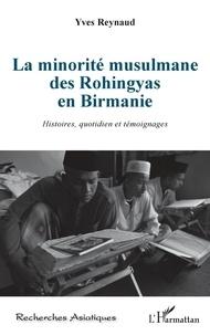 Yves Reynaud - La minorité musulmane des Rohingyas en Birmanie - Histoires, quotidien et témoignages.
