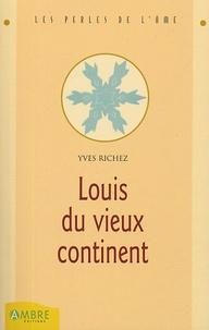 Yves Richez - Louis du Vieux Continent.