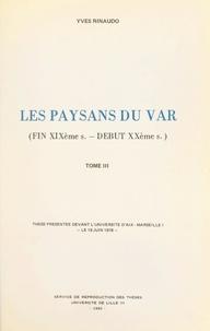Yves Rinaudo - Les paysans du Var (3). Fin XIXe - début XXe siècles - Thèse présentée devant l'Université d'Aix-Marseille I, le 19 juin 1978.