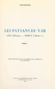 Yves Rinaudo - Les paysans du Var, fin XIXe - début XXe (2) - Thèse présentée devant l'Université d'Aix-Marseille, le 19 juin 1978.