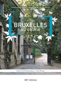 Yves Ringer - Bruxelles au calme - Tome 1.