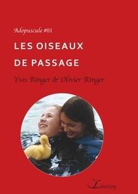 Yves Ringer et Olivier Ringer - Les oiseaux de passage.