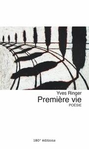 Yves Ringer - Première vie - Poésie.