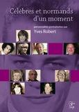 Yves Robert - Célèbres et normands d'un moment - Personnalités portraitées.