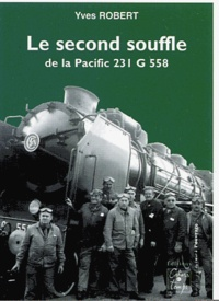 Yves Robert - Le second souffle de la Pacific 231 G 558.