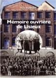 Yves Robert - Mémoire ouvrière de Lisieux.