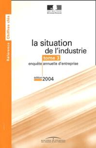 La situation de l'industrie- Tome 3, enquête annuelle d'entreprise - Yves Robin |