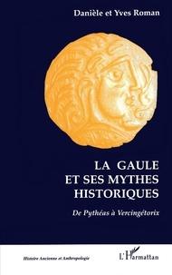 Rhonealpesinfo.fr LA GAULE ET SES MYTHES HISTORIQUES. De Pythéas à Vercingétorix Image