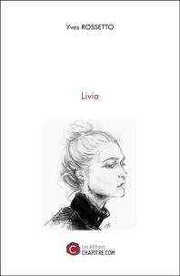 Yves Rossetto - Livia.