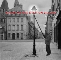 Yves Rots - Quand ma rue était un village.