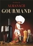 Yves Rouèche - Almanach gourmand.