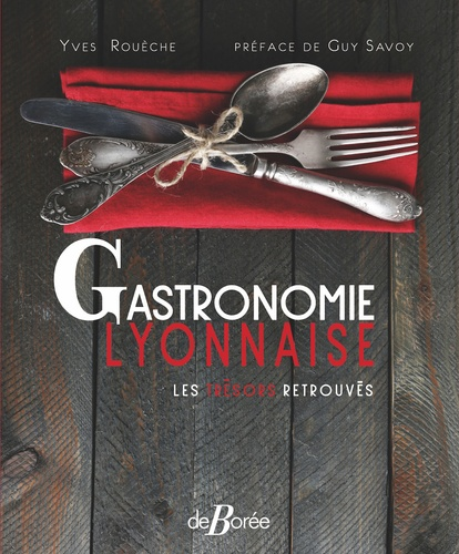 Gastronomie Lyonnaise. Les trésors retrouvés