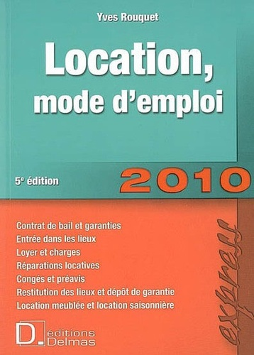 Yves Rouquet - Location, mode d'emploi 2010.