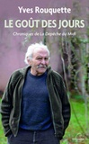 Yves Rouquette - Le goût des jours - Chroniques de La Dépêche du Midi.