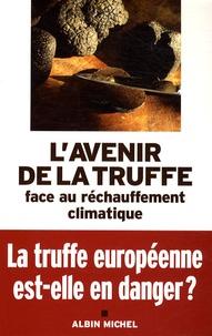 Yves Rousset-Rouard - L'avenir de la truffe face au réchauffement climatique - Actes des IIe rencontres internationales de la truffe.