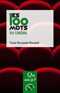 Yves Rousset-Rouard - Les 100 mots du cinéma.