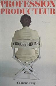 Yves Rousset-Rouard et Marie-France Girod - Profession, producteur.