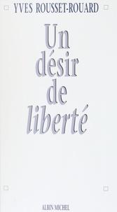 Yves Rousset-Rouard - Un désir de liberté.