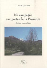 Yves Sagnières - Ma campagne aux portes de la Provence - Scènes champêtres.